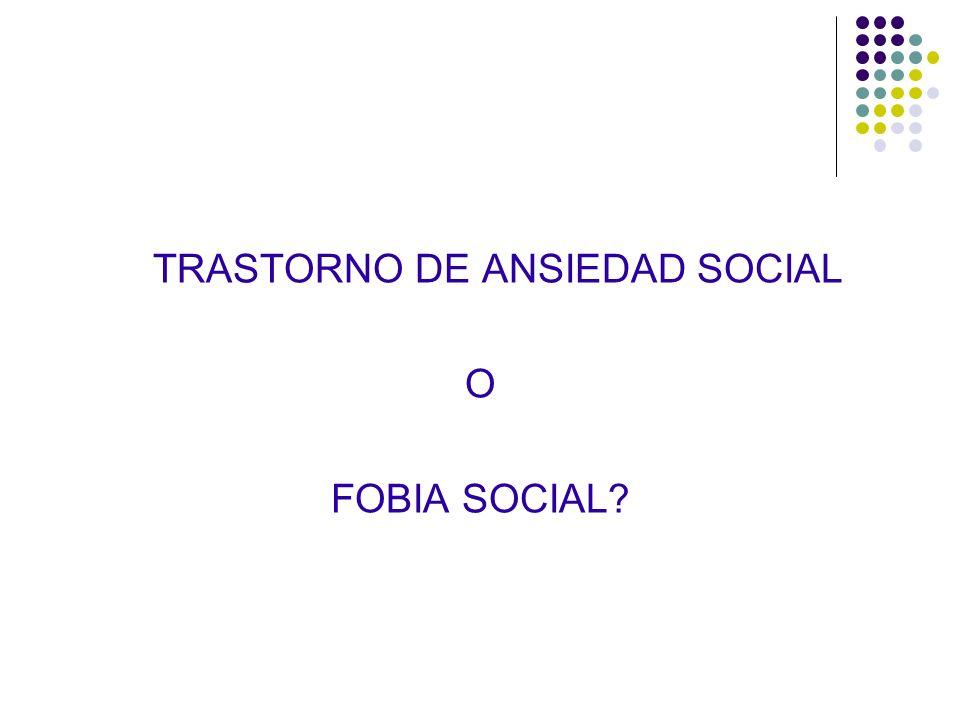 TRASTORNO DE ANSIEDAD SOCIAL O FOBIA SOCIAL?