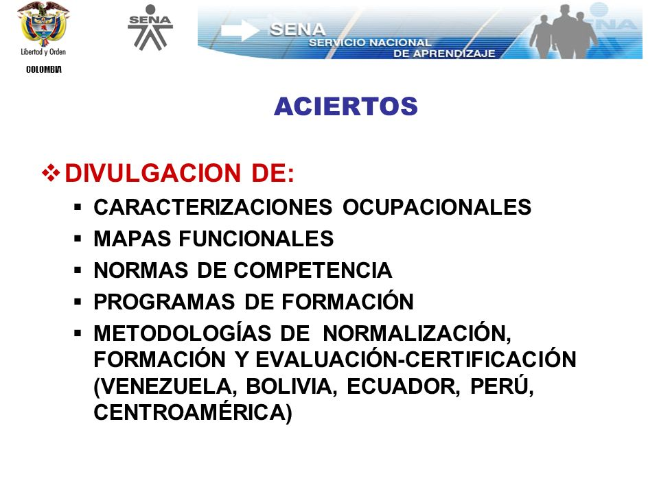 COLOMBIA GESTIÓN ADMINISTRATIVA: DESCENTRALIZACIÓN DE PROCESOS DE NORMALIZACIÓN Y DISEÑO CURRICULAR SEGÚN FORTALEZAS TECNOLÓGICAS Y LIDERAZGO DE LOS CENTROS.