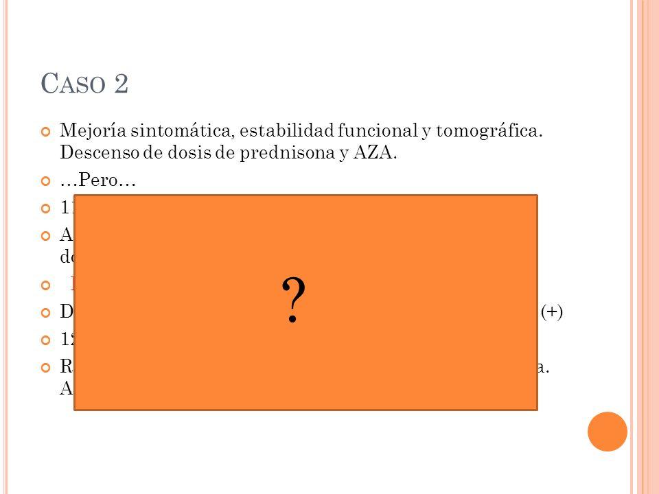 C ASO 2 Mejoría sintomática, estabilidad funcional y tomográfica.