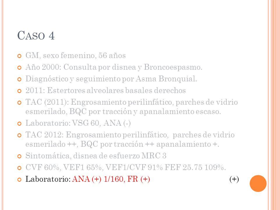 C ASO 4 GM, sexo femenino, 56 años Año 2000: Consulta por disnea y Broncoespasmo.