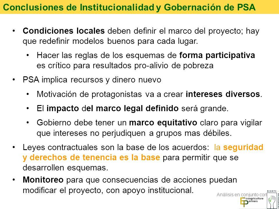 Conclusiones de Institucionalidad y Gobernación de PSA Condiciones locales deben definir el marco del proyecto; hay que redefinir modelos buenos para