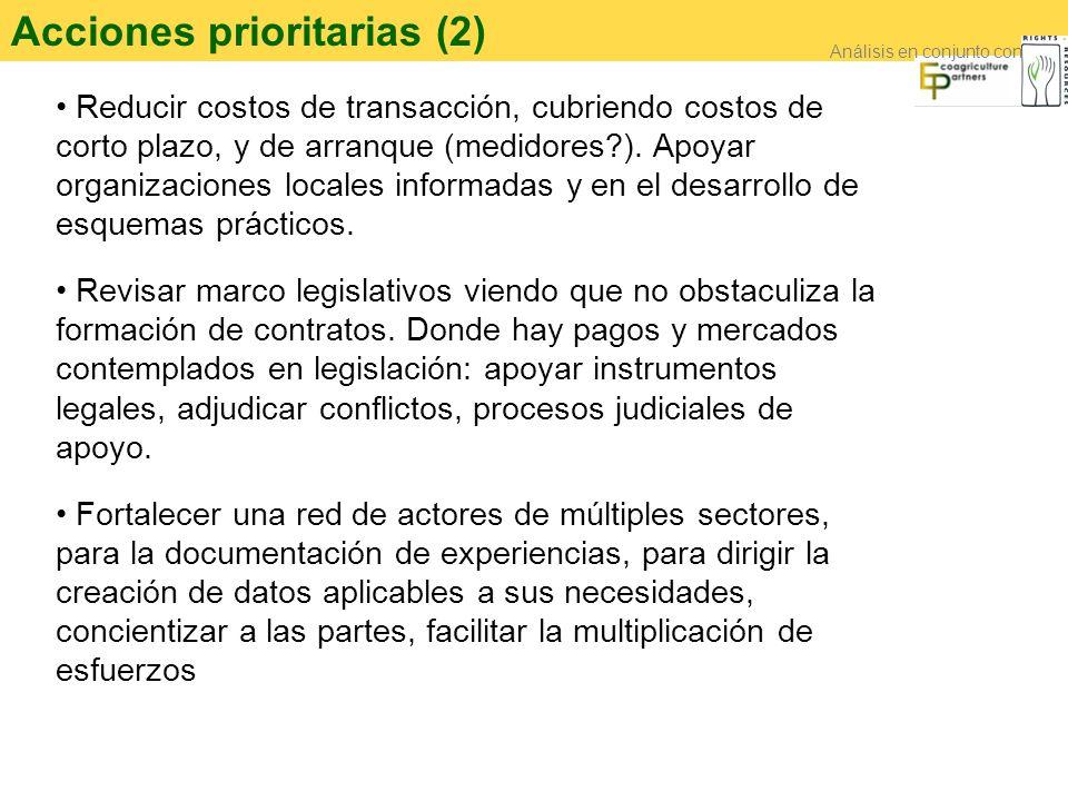 Acciones prioritarias (2) Reducir costos de transacción, cubriendo costos de corto plazo, y de arranque (medidores?).