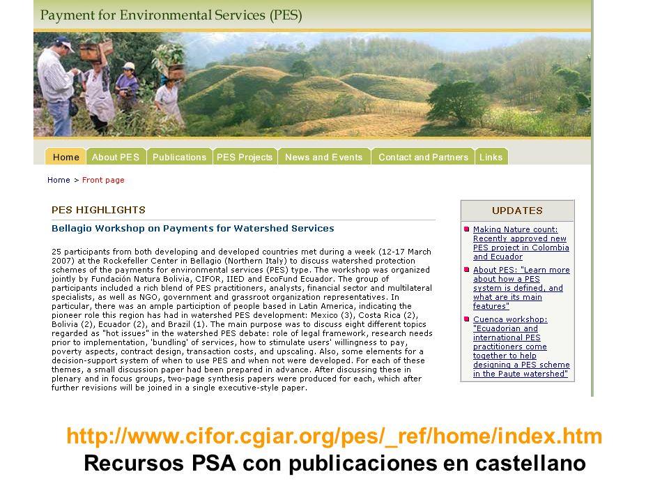 http://www.cifor.cgiar.org/pes/_ref/home/index.htm Recursos PSA con publicaciones en castellano