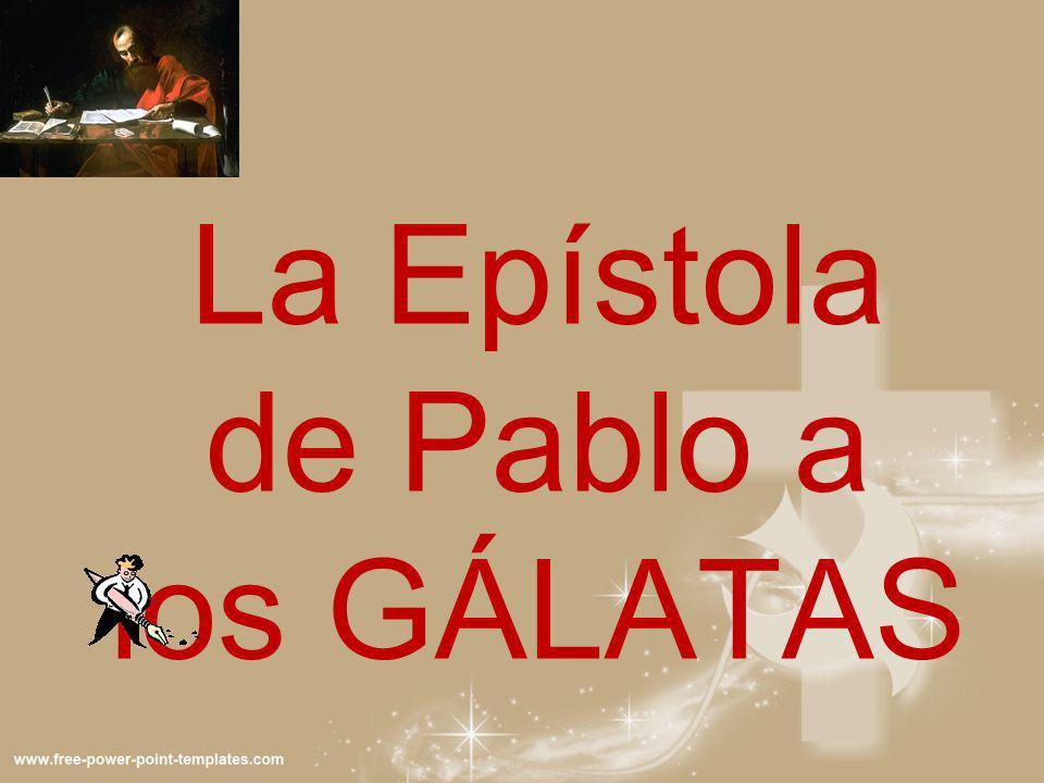 La Epístola de Pablo a los GÁLATAS