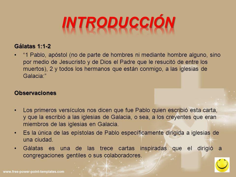 Gálatas 1:1-2 1 Pablo, apóstol (no de parte de hombres ni mediante hombre alguno, sino por medio de Jesucristo y de Dios el Padre que le resucitó de e