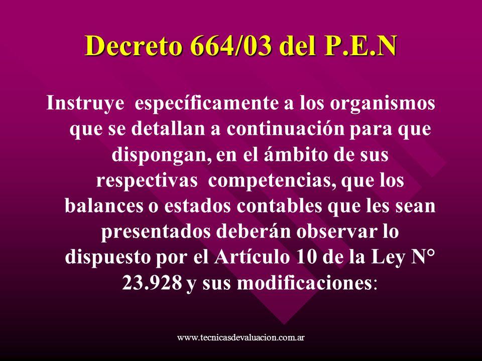 www.tecnicasdevaluacion.com.ar Decreto 664/03 del P.E.N Instruye específicamente a los organismos que se detallan a continuación para que dispongan, e