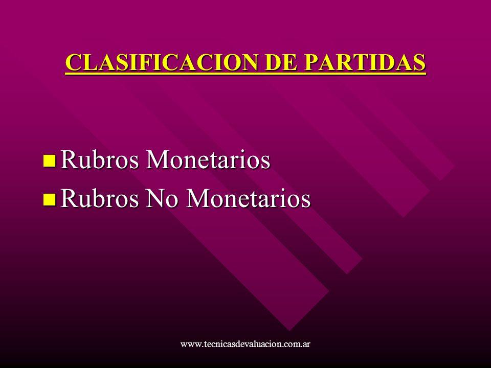 www.tecnicasdevaluacion.com.ar CLASIFICACION DE PARTIDAS Rubros Monetarios Rubros Monetarios Rubros No Monetarios Rubros No Monetarios