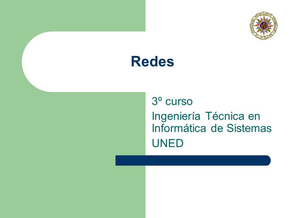 Redes 3º curso Ingeniería Técnica en Informática de Sistemas UNED