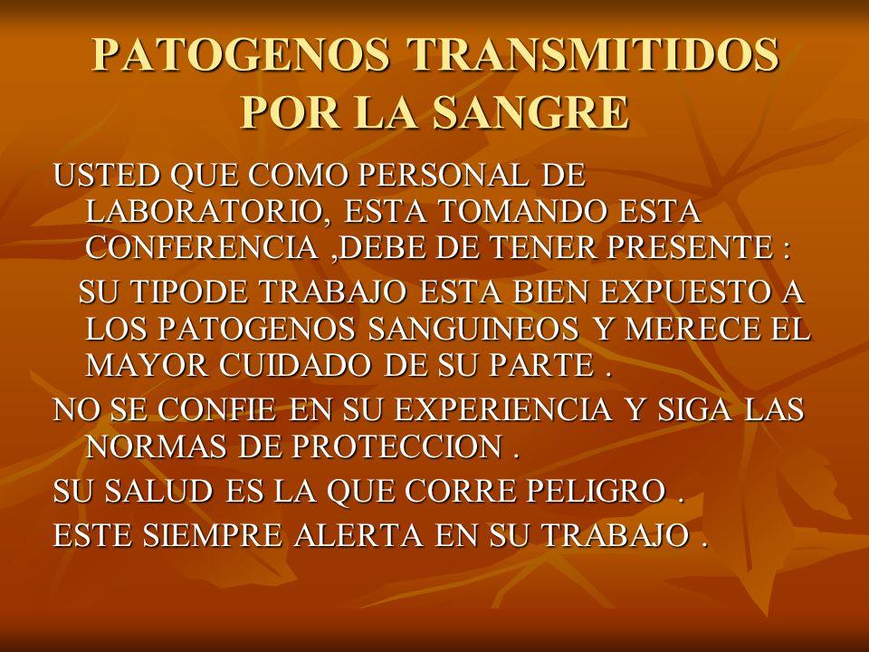PATOGENOS TRANSMITIDOS POR LA SANGRE EL FIN DE LOS EQUIPOS DE PROTECCION PERSONAL.