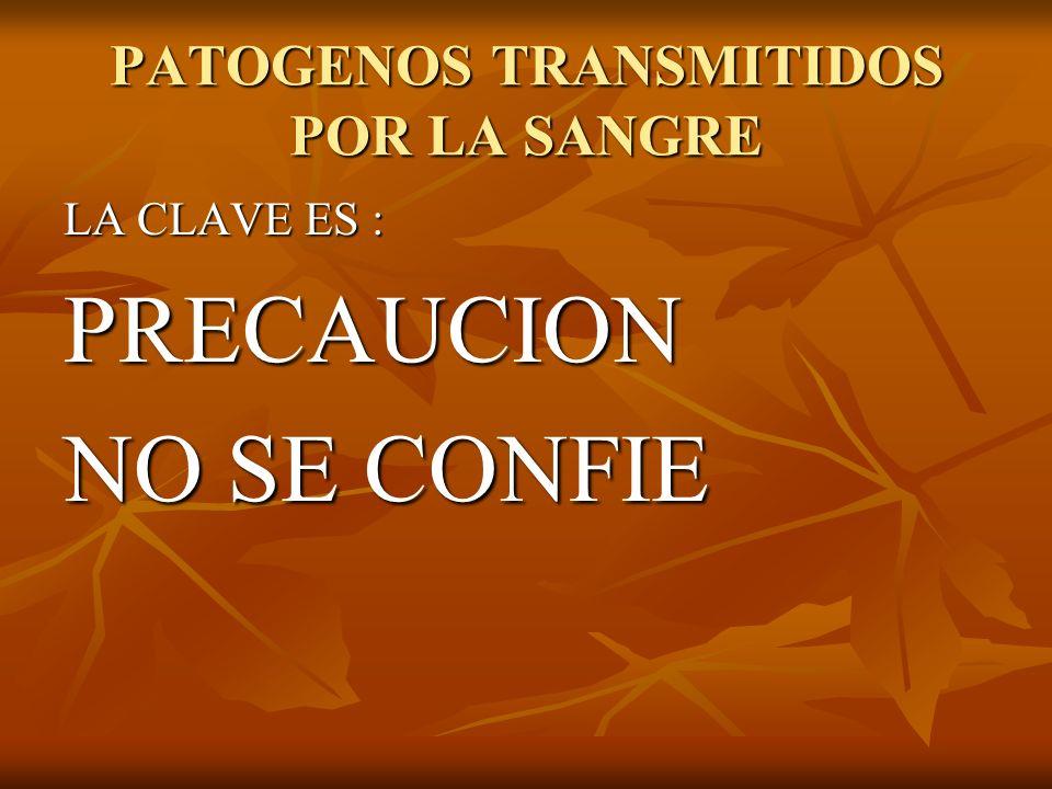 PATOGENOS POR LA SANGRE TRANSMITIDOS CONFERENCIA PREPARADA POR SALVADOR FERRERA, OSHA SECURITY OFFICER DE LABORATORIO DE PATOLO- GIA DR.