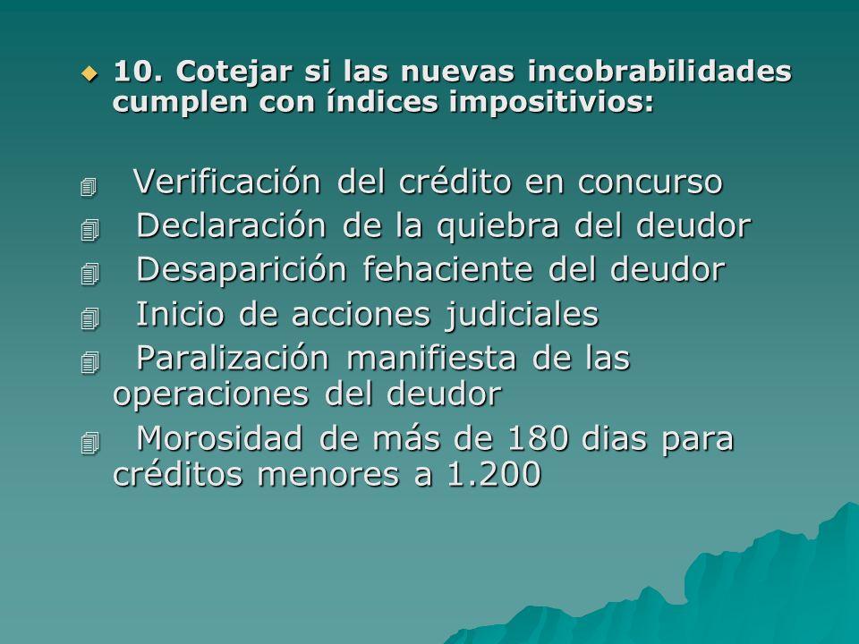 10.Cotejar si las nuevas incobrabilidades cumplen con índices impositivios: 10.