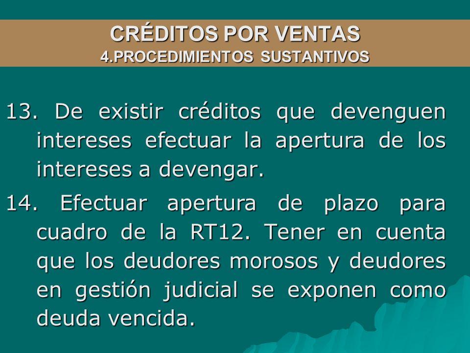 13.De existir créditos que devenguen intereses efectuar la apertura de los intereses a devengar.