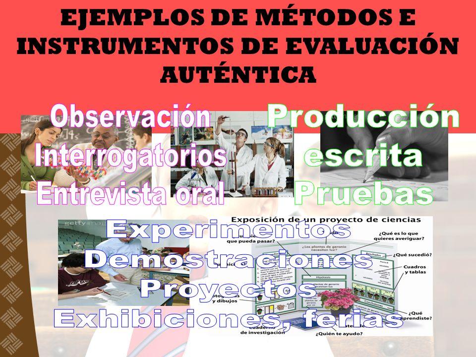 EJEMPLOS DE MÉTODOS E INSTRUMENTOS DE EVALUACIÓN AUTÉNTICA