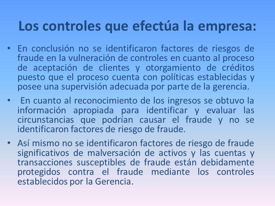 En conclusión no se identificaron factores de riesgos de fraude en la vulneración de controles en cuanto al proceso de aceptación de clientes y otorga