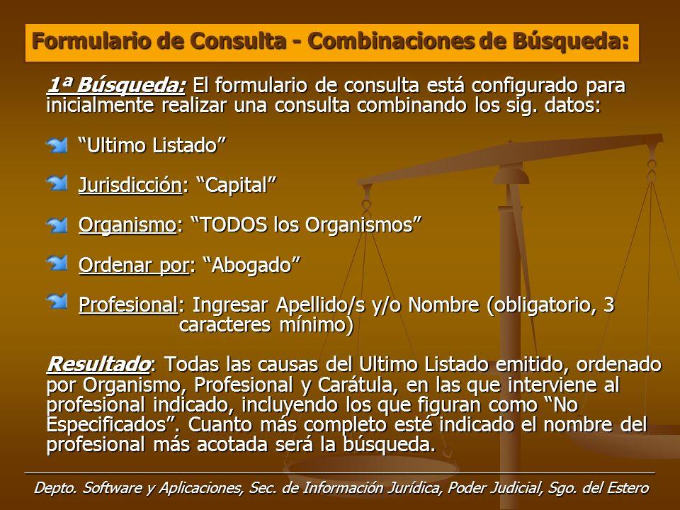 1ª Búsqueda: El formulario de consulta está configurado para inicialmente realizar una consulta combinando los sig.