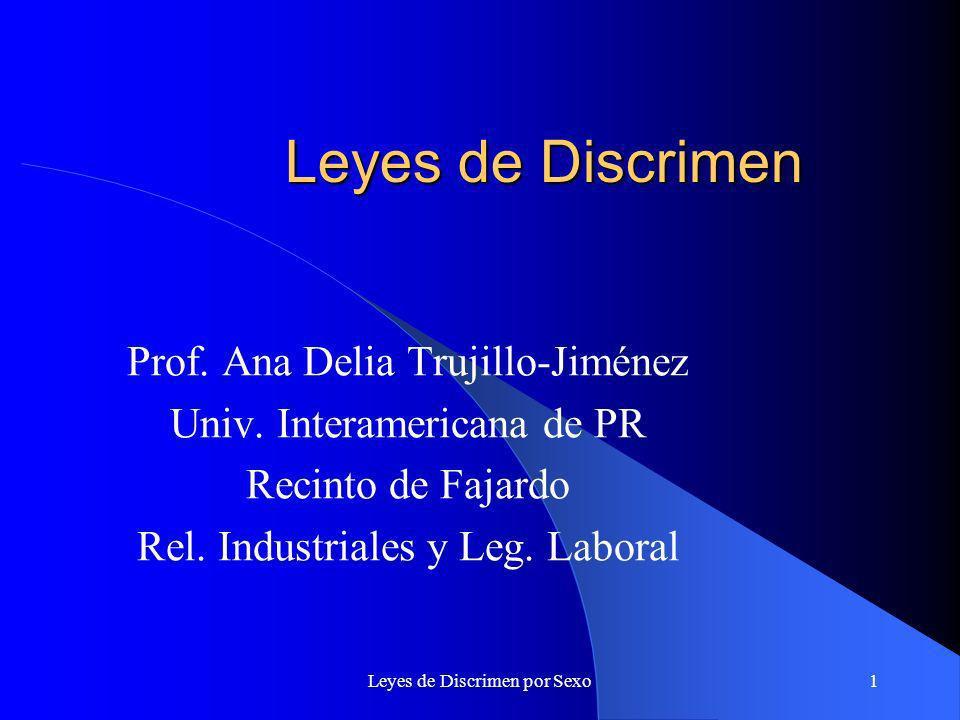 Leyes de Discrimen por Sexo1 Leyes de Discrimen Prof.