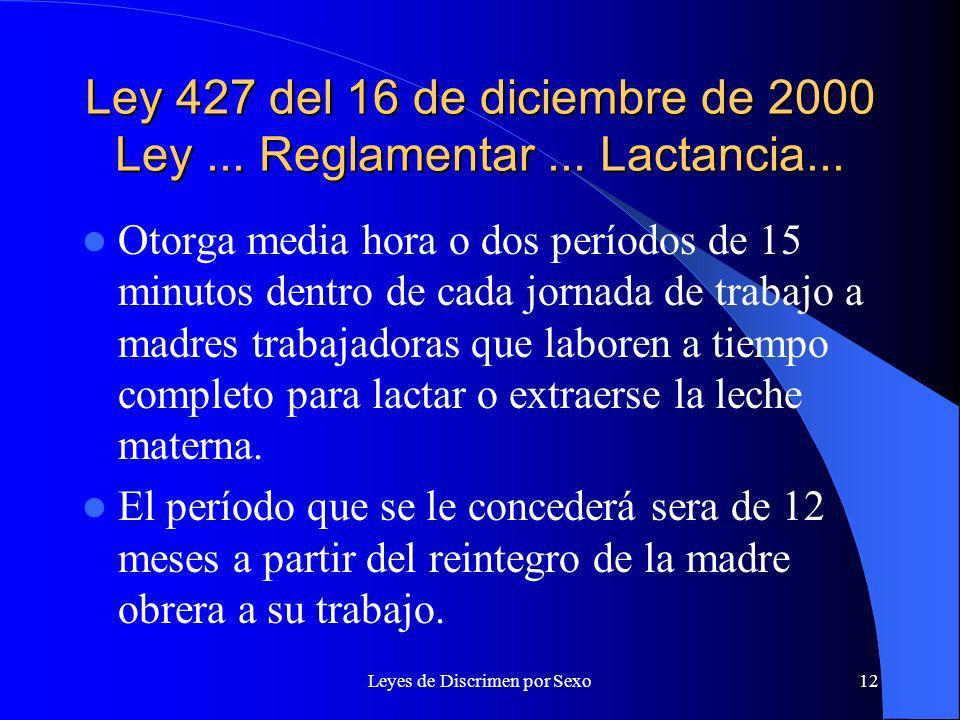 Leyes de Discrimen por Sexo12 Ley 427 del 16 de diciembre de 2000 Ley...