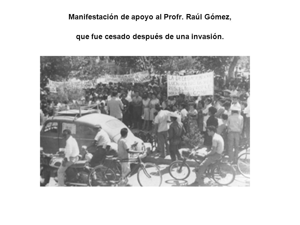 Manifestación de apoyo al Profr. Raúl Gómez, que fue cesado después de una invasión.