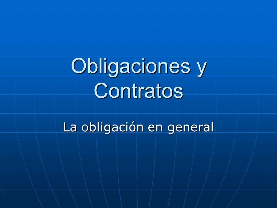 Obligaciones y Contratos La obligación en general