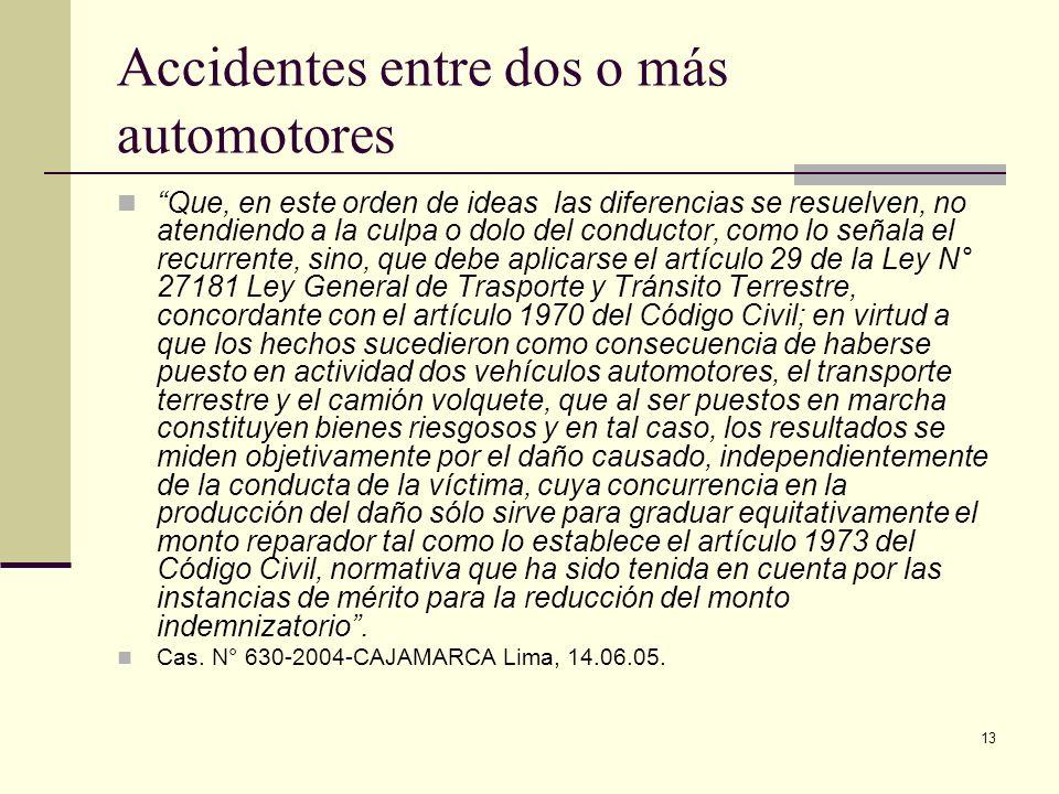 13 Accidentes entre dos o más automotores Que, en este orden de ideas las diferencias se resuelven, no atendiendo a la culpa o dolo del conductor, com