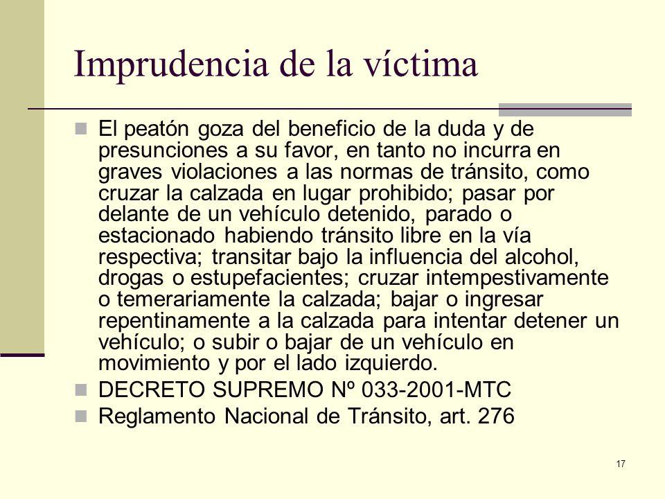 17 Imprudencia de la víctima El peatón goza del beneficio de la duda y de presunciones a su favor, en tanto no incurra en graves violaciones a las nor