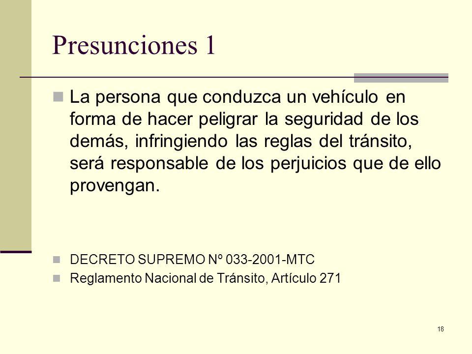 18 Presunciones 1 La persona que conduzca un vehículo en forma de hacer peligrar la seguridad de los demás, infringiendo las reglas del tránsito, será