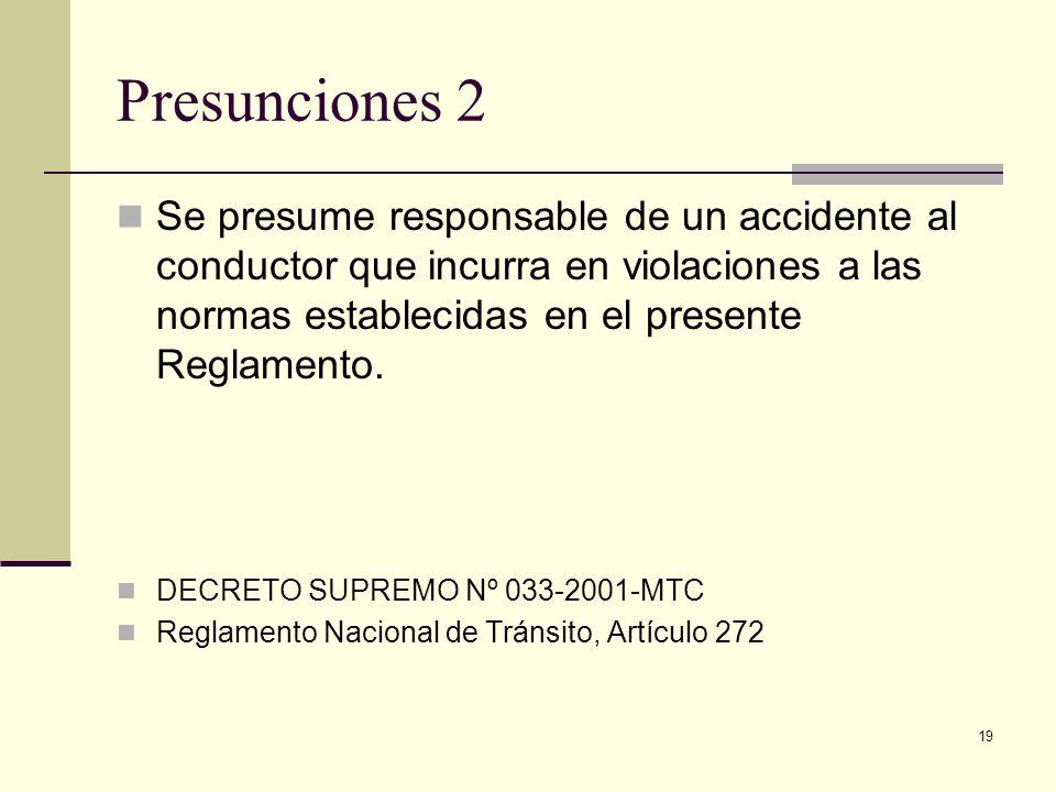 19 Presunciones 2 Se presume responsable de un accidente al conductor que incurra en violaciones a las normas establecidas en el presente Reglamento.