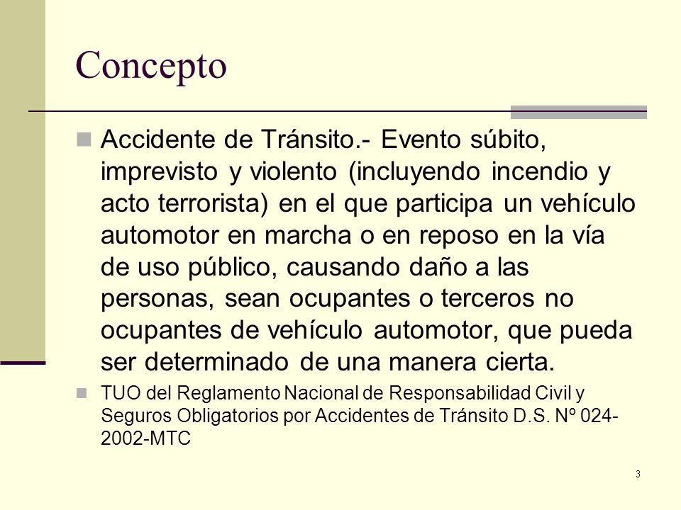 3 Concepto Accidente de Tránsito.- Evento súbito, imprevisto y violento (incluyendo incendio y acto terrorista) en el que participa un vehículo automo