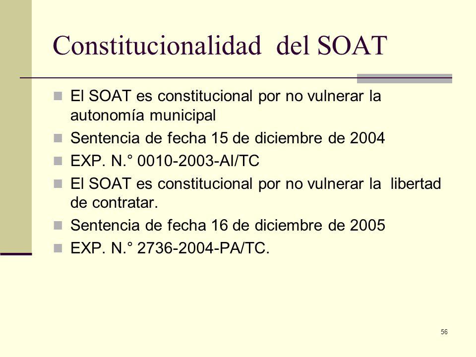 56 Constitucionalidad del SOAT El SOAT es constitucional por no vulnerar la autonomía municipal Sentencia de fecha 15 de diciembre de 2004 EXP. N.° 00