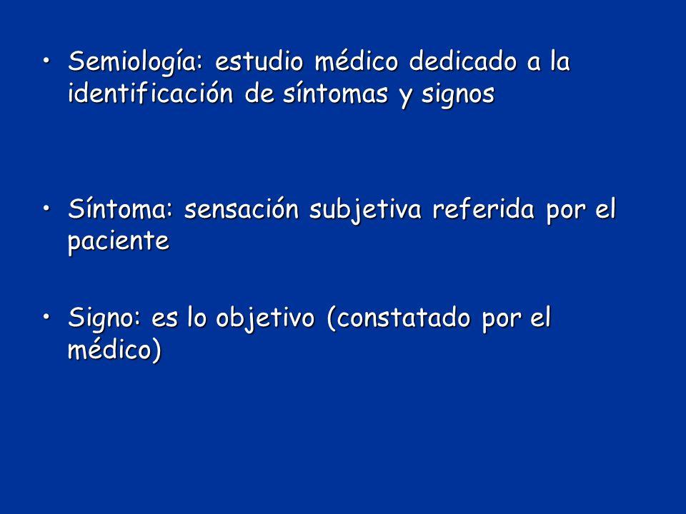 Semiología: estudio médico dedicado a la identificación de síntomas y signosSemiología: estudio médico dedicado a la identificación de síntomas y sign