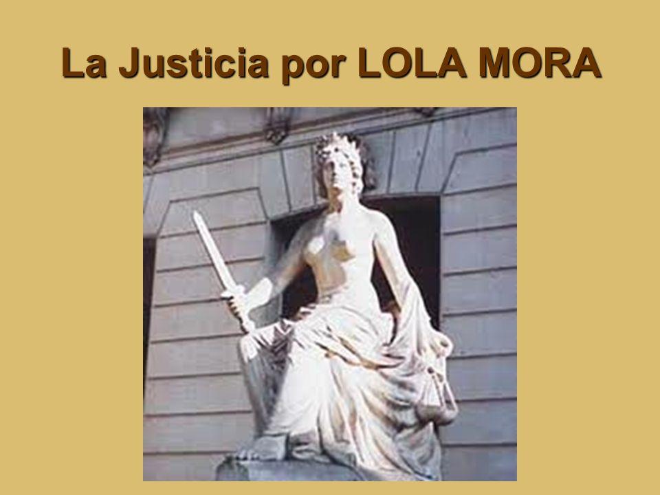 La Justicia por LOLA MORA