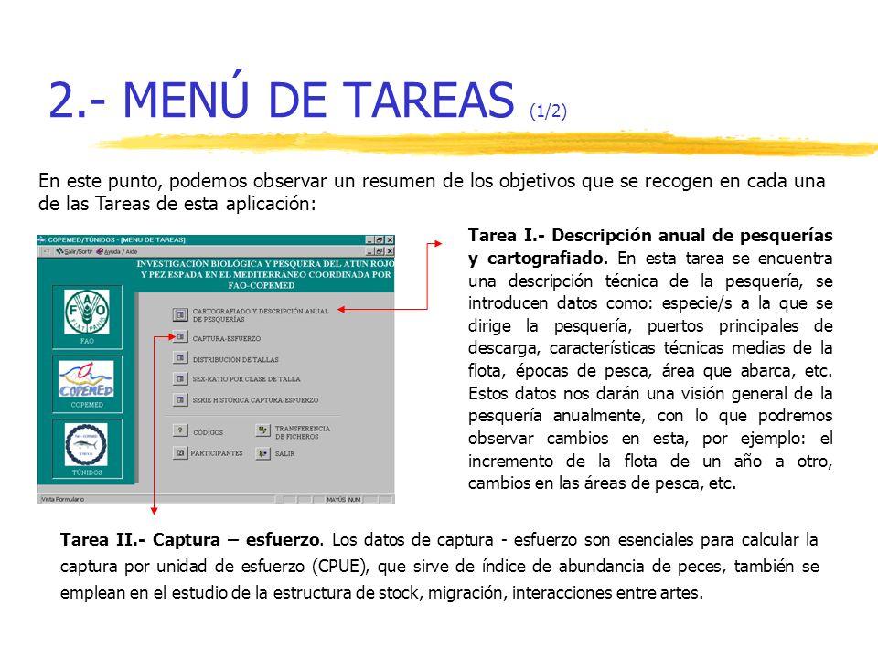2.- MENÚ DE TAREAS (1/2) Tarea I.- Descripción anual de pesquerías y cartografiado. En esta tarea se encuentra una descripción técnica de la pesquería