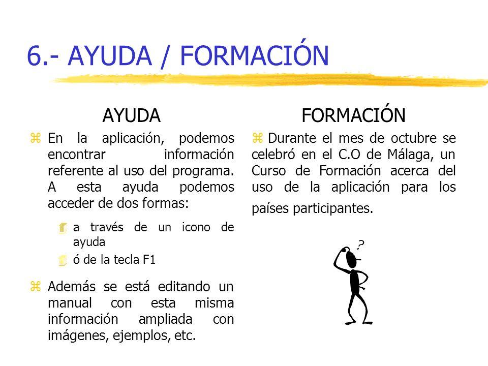 6.- AYUDA / FORMACIÓN AYUDA zEn la aplicación, podemos encontrar información referente al uso del programa. A esta ayuda podemos acceder de dos formas