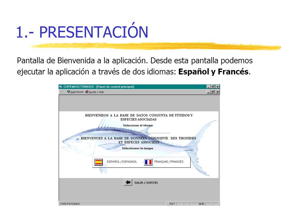 1.- PRESENTACIÓN Pantalla de Bienvenida a la aplicación. Desde esta pantalla podemos ejecutar la aplicación a través de dos idiomas: Español y Francés