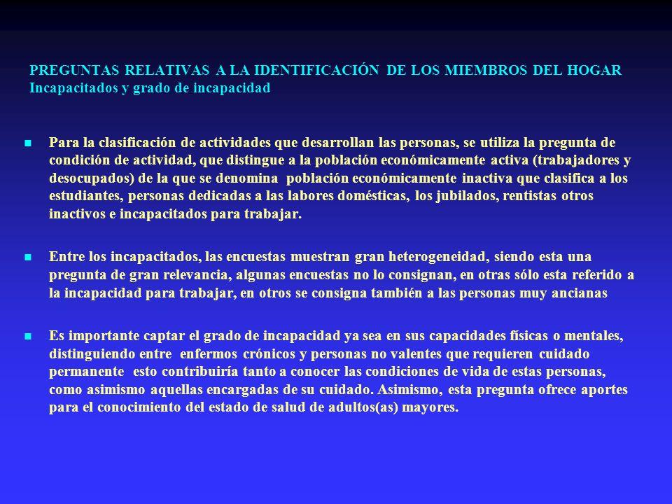 PREGUNTAS RELATIVAS A LA IDENTIFICACIÓN DE LOS MIEMBROS DEL HOGAR Incapacitados y grado de incapacidad Para la clasificación de actividades que desarr