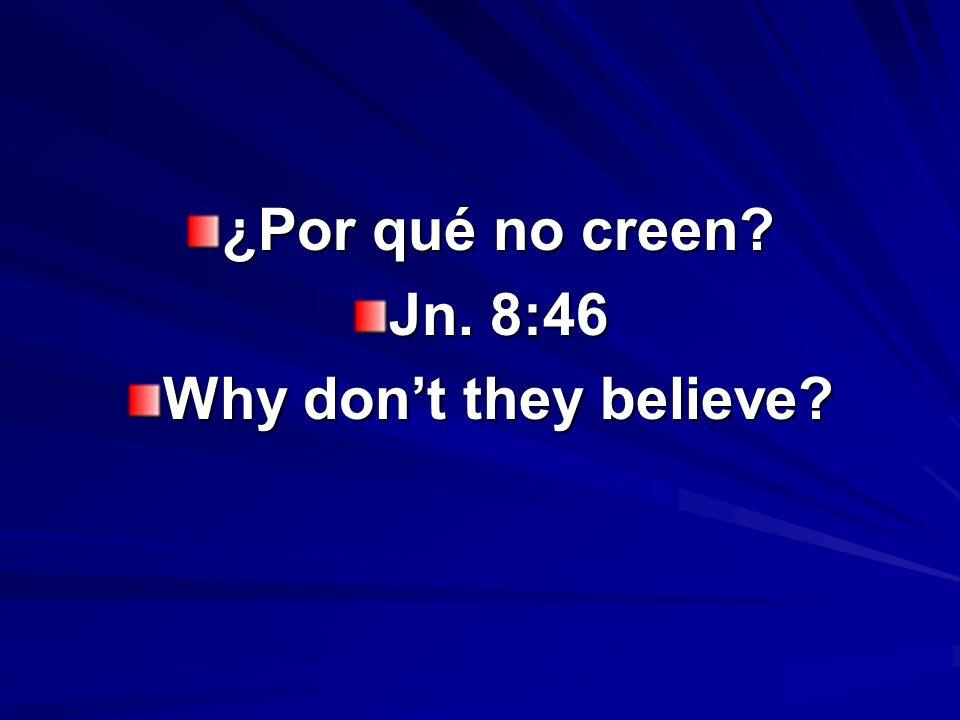¿Por qué no creen.– Why dont they believe. Conclusión.