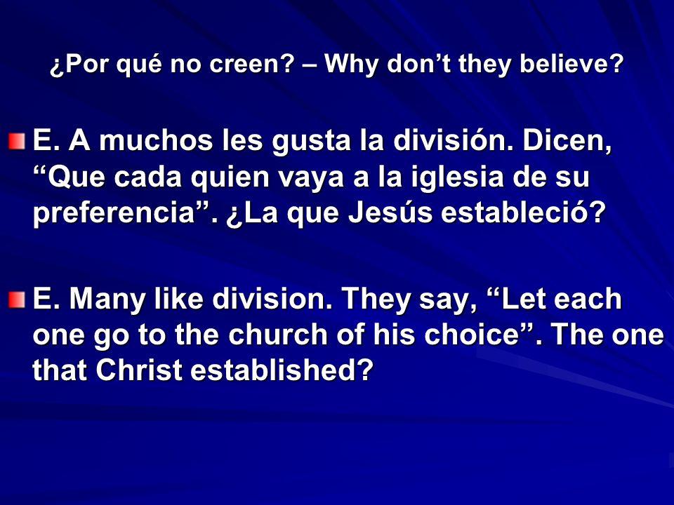 ¿Por qué no creen. – Why dont they believe. E. A muchos les gusta la división.