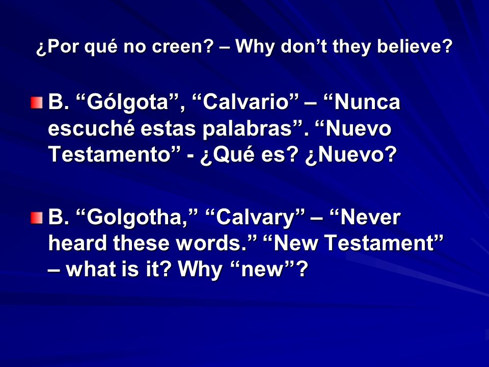 ¿Por qué no creen. – Why dont they believe. B. Gólgota, Calvario – Nunca escuché estas palabras.