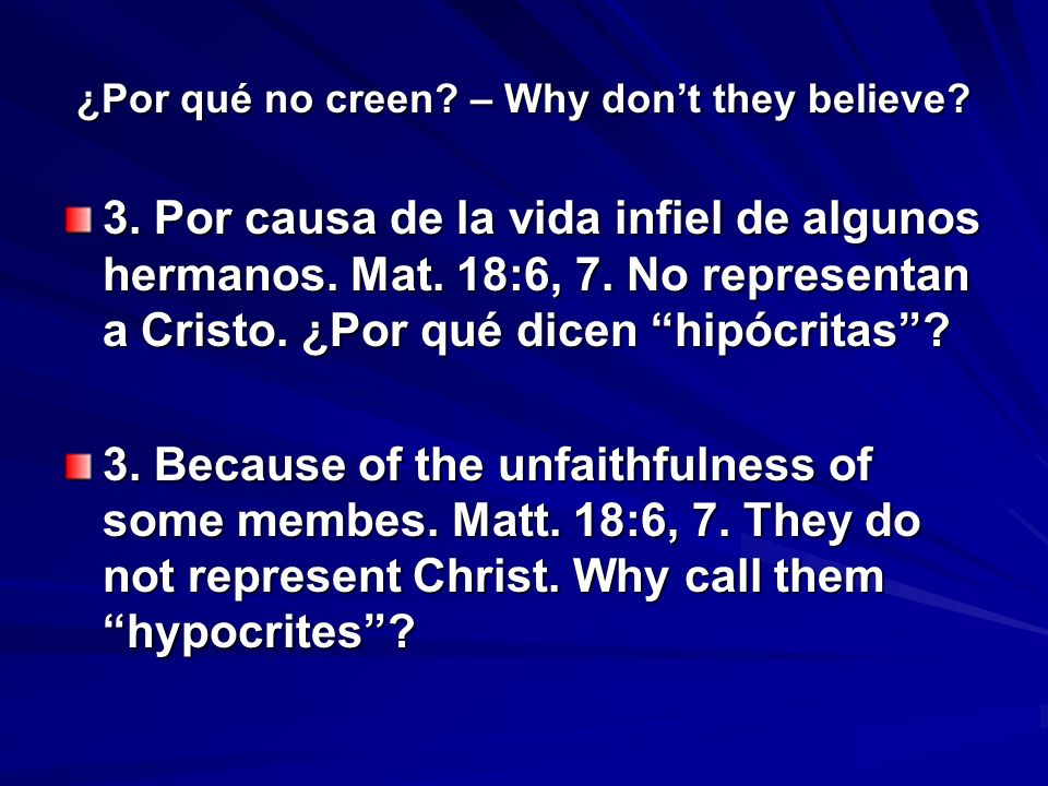 ¿Por qué no creen. – Why dont they believe. 3. Por causa de la vida infiel de algunos hermanos.