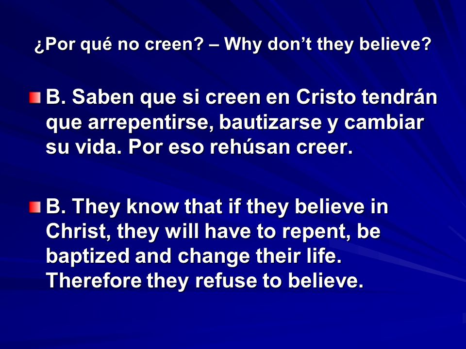 ¿Por qué no creen. – Why dont they believe. B.