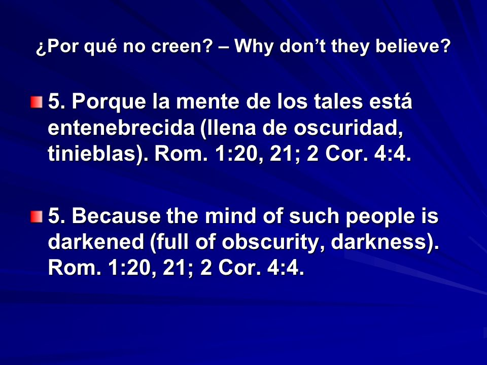 ¿Por qué no creen. – Why dont they believe. 5.