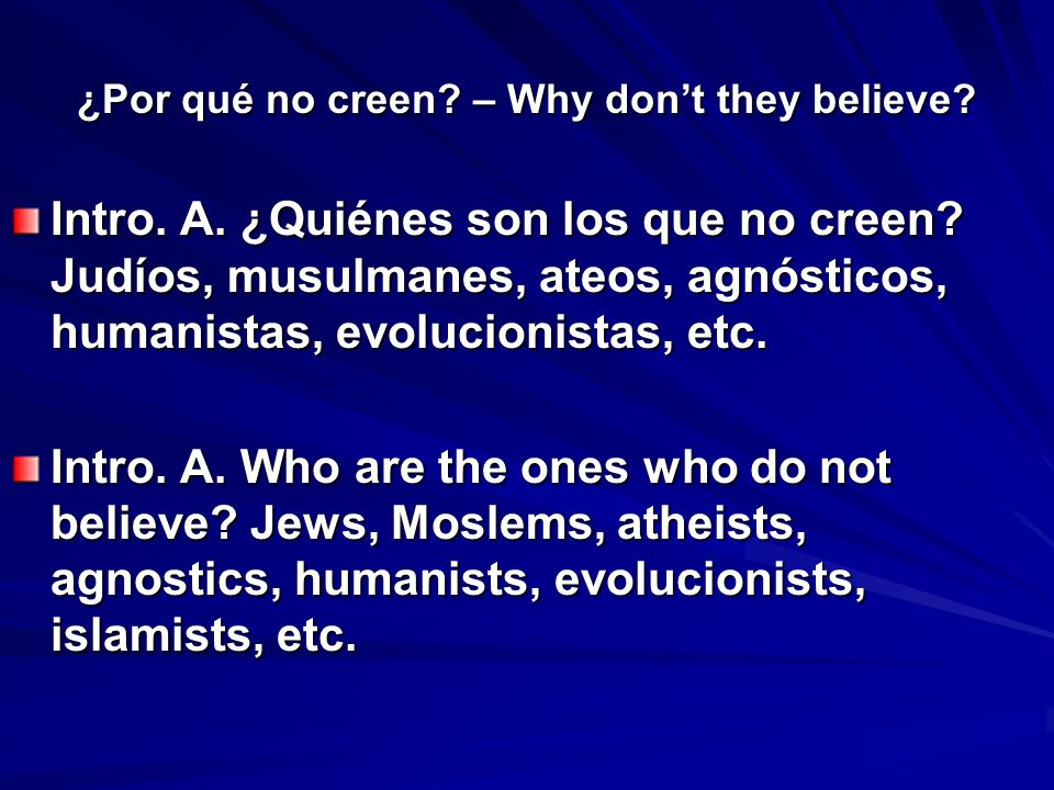 ¿Por qué no creen. – Why dont they believe. Intro.