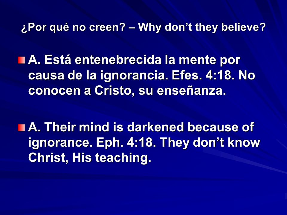 ¿Por qué no creen. – Why dont they believe. A.