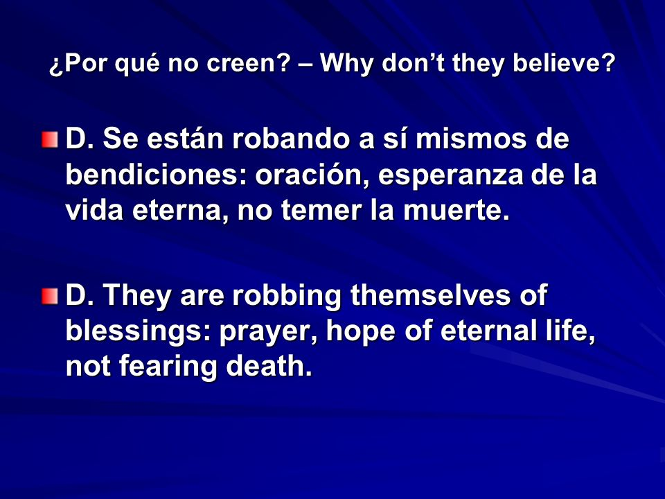 ¿Por qué no creen. – Why dont they believe. D.