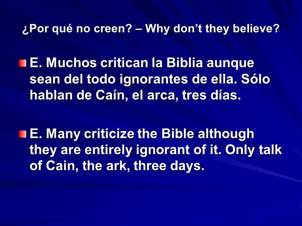 ¿Por qué no creen. – Why dont they believe. E.