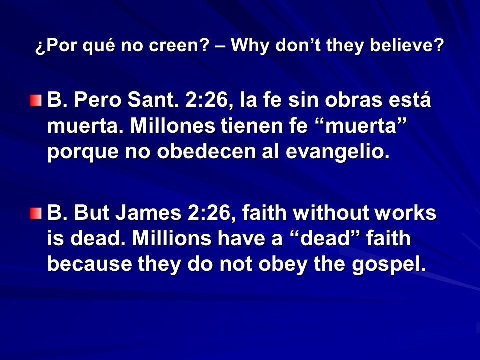 ¿Por qué no creen. – Why dont they believe. B. Pero Sant.