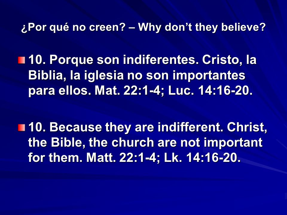¿Por qué no creen. – Why dont they believe. 10. Porque son indiferentes.
