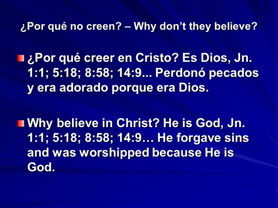 ¿Por qué no creen. – Why dont they believe. ¿Por qué creer en Cristo.