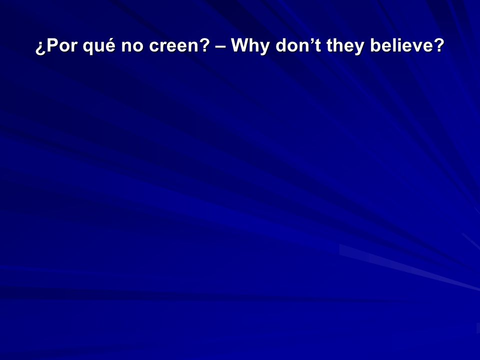 ¿Por qué no creen – Why dont they believe