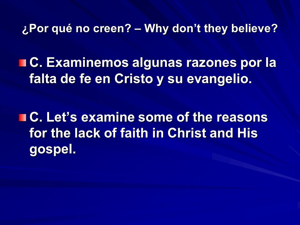 ¿Por qué no creen. – Why dont they believe. C.